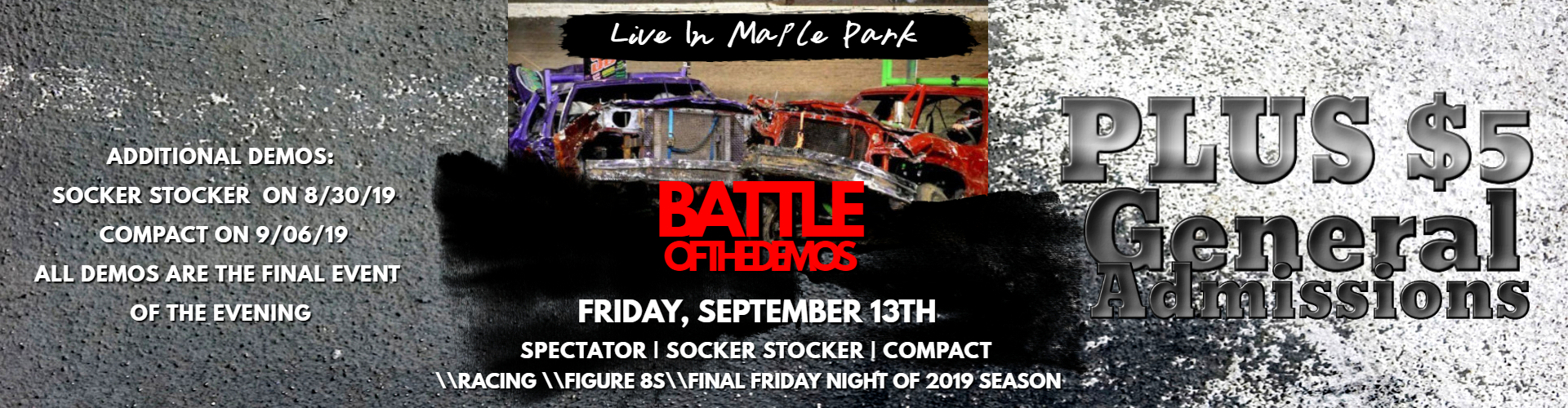 Friday Night Racing including Demolition Derby and Figure 8